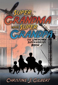 Super Grandma and Super Grandpa: The Unknown Superheroes Book 2